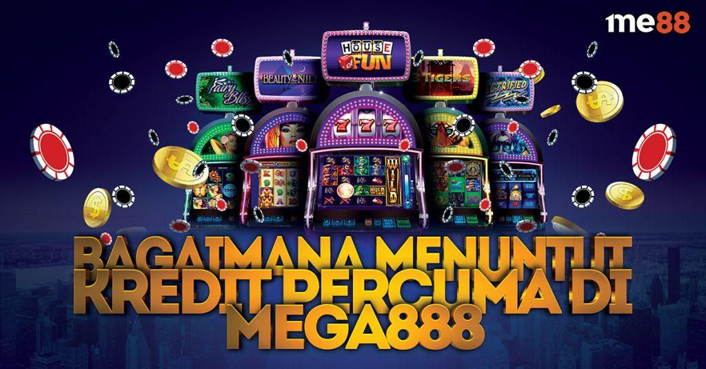 Bagaimana Menuntut Kredit Percuma Di Mega888 02