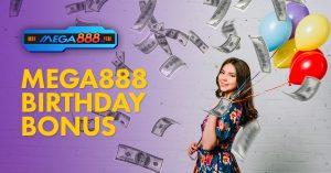 Birthday Bonus Mega888
