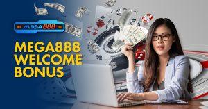 welcome bonus Mega888