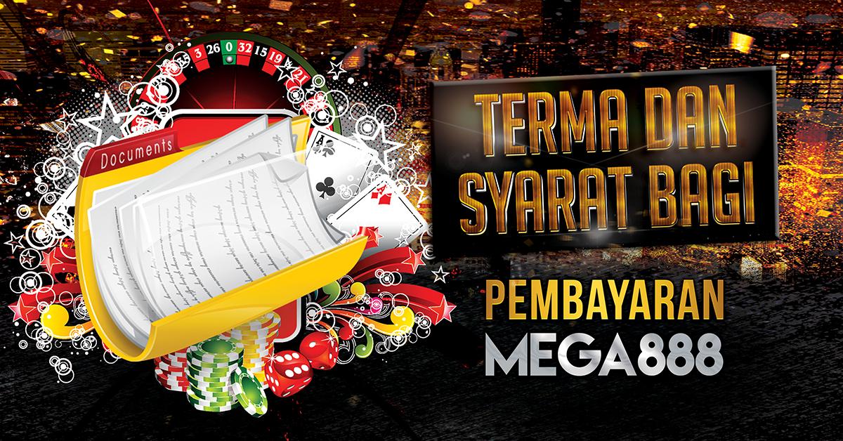 Terma Dan Syarat Bagi Pembayaran Mega888