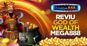 REVIU-GOD-OF-WEALTH-MEGA888